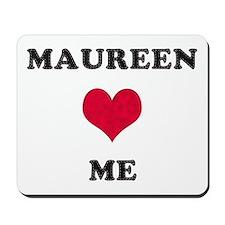 Maureen Loves Me Mousepad