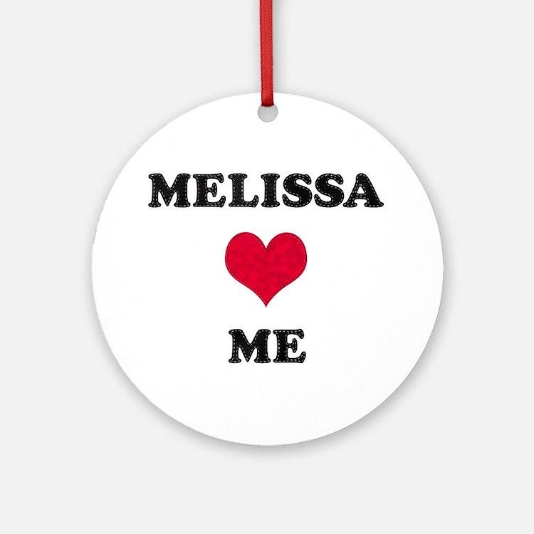 Melissa Loves Me Round Ornament