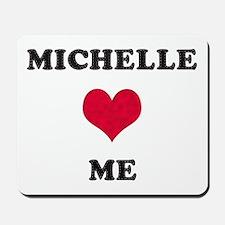 Michelle Loves Me Mousepad