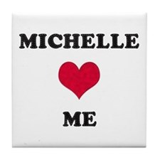 Michelle Loves Me Tile Coaster
