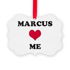 Marcus Loves Me Ornament