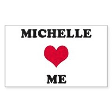 Michelle Loves Me Rectangle Decal