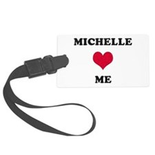 Michelle Loves Me Luggage Tag