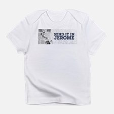 Send It In Jerome Infant T-Shirt