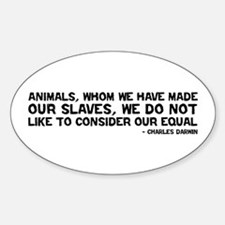 Quote Darwin - Animals Our Equal Sticker (Oval)