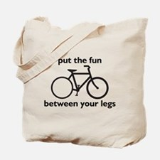 Bike: Fun Between Your Legs Tote Bag