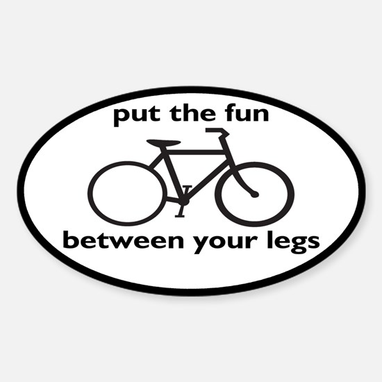 Bike: Fun Between Your Legs Sticker (Oval)