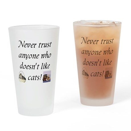 Never Trust ... Cats Drinking Glass
