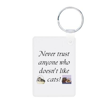 Never Trust ... Cats Aluminum Photo Keychain