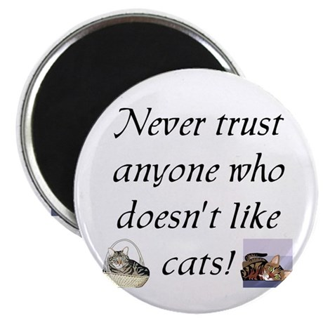 "Never Trust ... Cats 2.25"" Magnet (10 pack)"