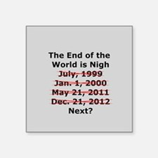 End of the World is Nigh button Square Sticker 3""