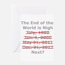 End of the World is Nigh button Greeting Card
