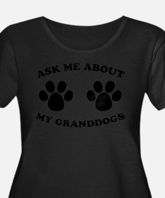 Ask About Granddogs Plus Size T-Shirt