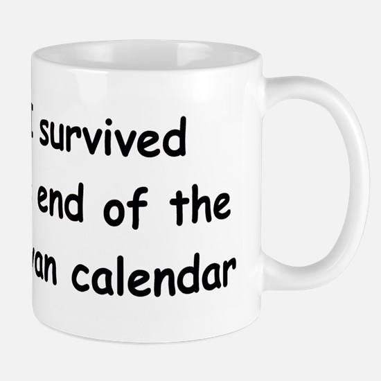 I Survived The End Of The Mayan Calendar (III) Mug