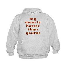 My Mom Is Hotter - Hoodie