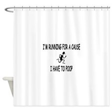 I'm running for a cause, poop! Shower Curtain