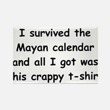 I Survived The Mayan Calendar And All I Got Wa III