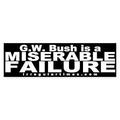 Bush is a Miserable Failure Car Bumper Sticker