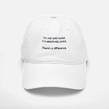I'm not anti-social. I'm selectively social. Baseball Baseball Cap