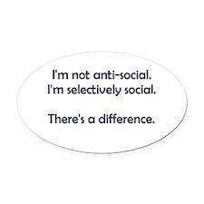 I'm not anti-social. I'm selectively social. Oval