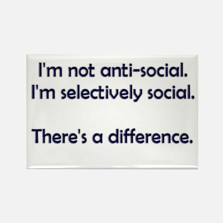 I'm not anti-social. I'm selectively social. Recta