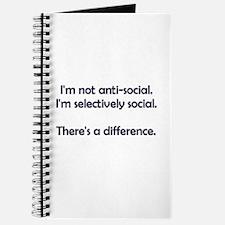 I'm not anti-social. I'm selectively social. Journ