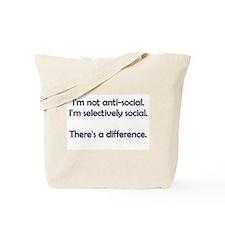 I'm not anti-social. I'm selectively social. Tote