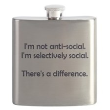 I'm not anti-social. I'm selectively social. Flask