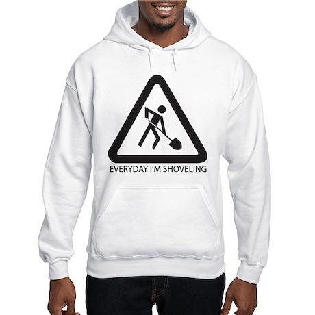 Everyday Im Shoveling Hooded Sweatshirt