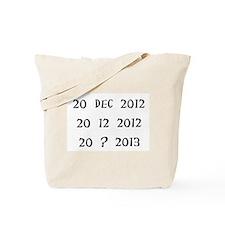 2o Dec 2012/20 12 2012/20 ? 2013 Tote Bag