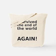 I survived . . . AGAIN! Tote Bag