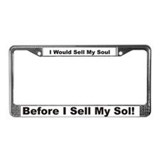Sell My Soul B4 I sell my Sol License Plate Frame