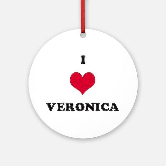 I Love Veronica Round Ornament