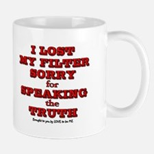 I LOST MY FILETER Mug