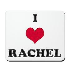 I Love Rachel Mousepad