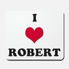 I Love Robert Mousepad