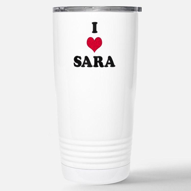 I Love Sara Travel Mug