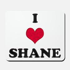 I Love Shane Mousepad