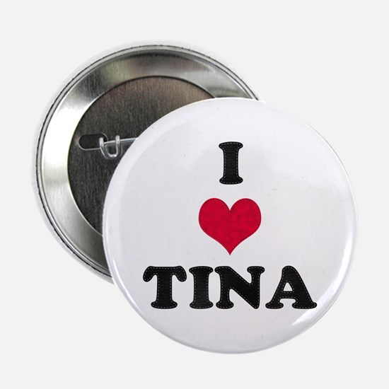 I Love Tina Button