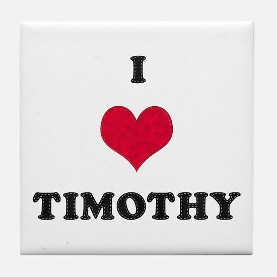 I Love Timothy Tile Coaster