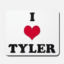 I Love Tyler Mousepad