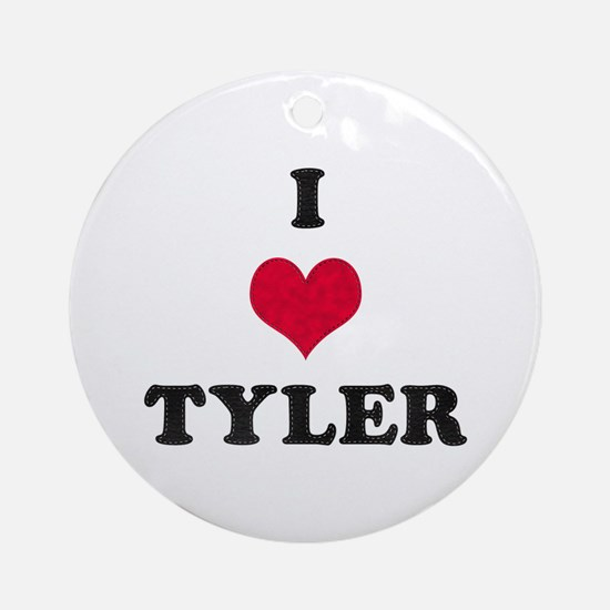 I Love Tyler Round Ornament