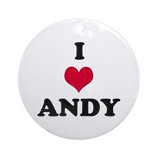 I Love Andy Round Ornament