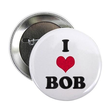 I Love Bob Button