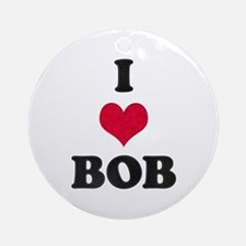 I Love Bob Round Ornament