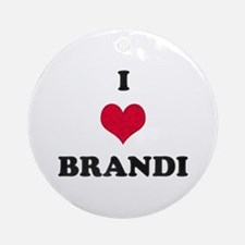I Love Brandi Round Ornament
