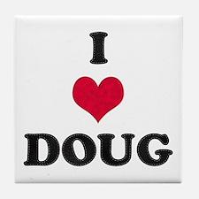 I Love Doug Tile Coaster