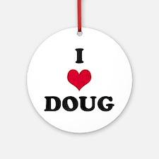I Love Doug Round Ornament