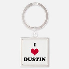 I Love Dustin Square Keychain