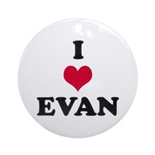 I Love Evan Round Ornament